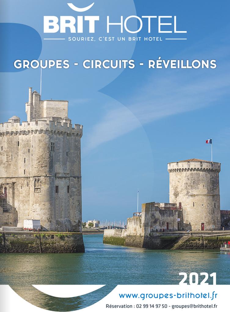BRIT HOTEL - Brochure Circuits - Groupes - Réveillons 2021