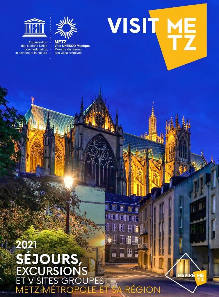 INSPIRE METZ - Brochure Séjours, Excursions et Visites Groupes 2021