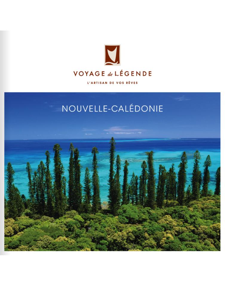 Brochure Voyage de Légende Nouvelle Calédonie