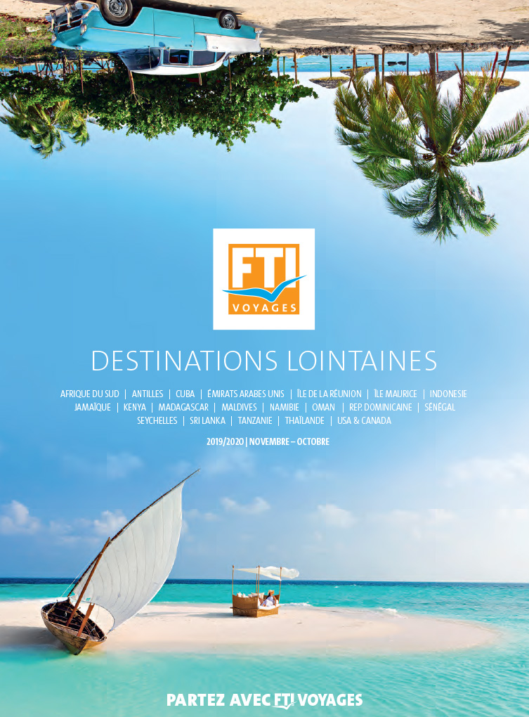 Catalogue annuel FTI VOYAGES Destinations lointaines