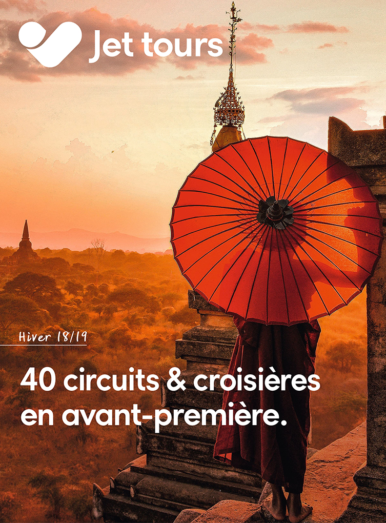 Jet tours Brochure Avant-première Circuits & Croisières Hiver 2018/2019