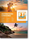 FTI Voyages Destinations lointaines Eté